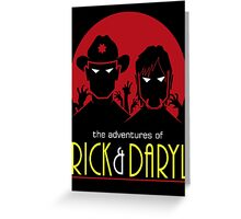 The adventures of Rick and Daryl Greeting Card