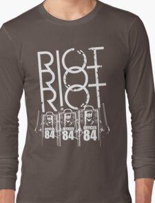 Riot Riot Riot Long Sleeve T-Shirt