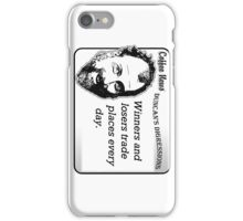 Winners and Losers Trade Places Every Day iPhone Case/Skin