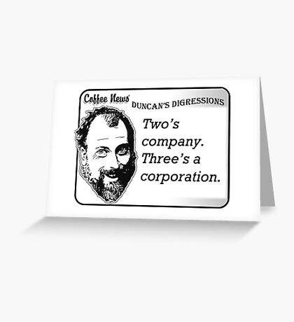 Two's Company, Three's A Corporation Greeting Card