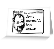 Some Mermaids Love Storms Greeting Card