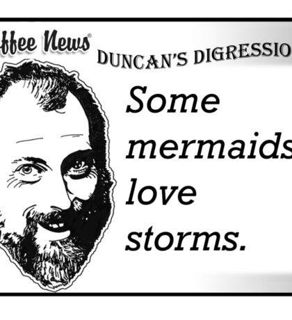 Some Mermaids Love Storms Sticker