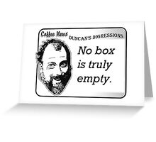 No Box is Truly Empty Greeting Card