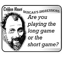 Are You Playing the Long Game or the Short Game? Photographic Print