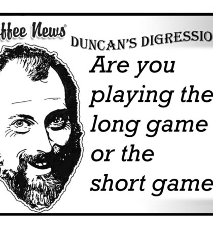 Are You Playing the Long Game or the Short Game? Sticker