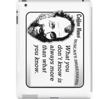What You Don't Know is Always More Than What You Know iPad Case/Skin