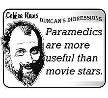 Paramedics Are More Useful Than Movie Stars Photographic Print