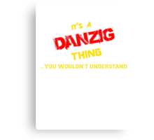 It's a DANZIG thing, you wouldn't understand !! Canvas Print