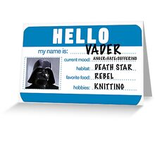 Hi My Name is VADER Greeting Card