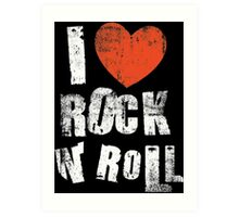 I Love Rock N' Roll Art Print