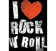I Love Rock N' Roll Photographic Print