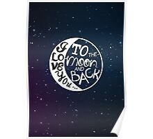 I love you to the moon and back! Poster