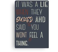 You Won't Feel A Thing - Disenchanted Canvas Print