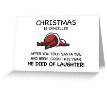 Christmas is Cancelled! Greeting Card