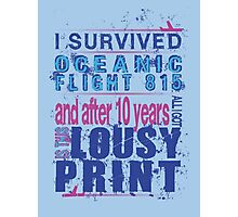 I survived Flight 815 Photographic Print