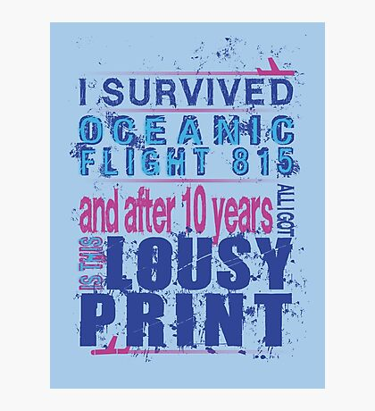 I survived Flight 815 Photographic Print