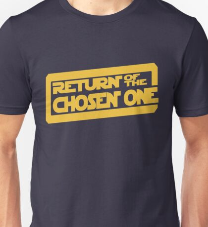 Return of the Chosen One Unisex T-Shirt