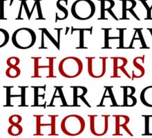 8 Hours Sticker