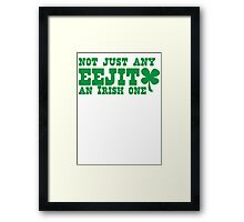 Not just any EEJIT - and IRISH one Framed Print