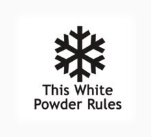 This White Powder Rules!!! by Ryan Houston