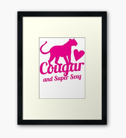 Cougar cat and Super Sexy! with love heart Framed Print