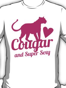 Cougar cat and Super Sexy! with love heart T-Shirt