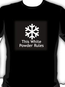 This White Powder Rules Black T-Shirt