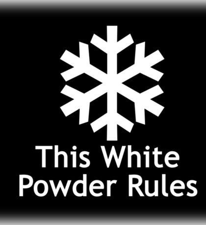 This White Powder Rules Black Sticker