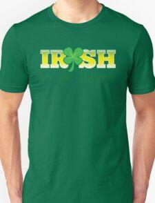 Irish to be NAKED St Patrick's day design (I WISH TO BE NAKED) T-Shirt