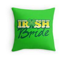 Irish BRIDE great for St Patricks day wedding Throw Pillow