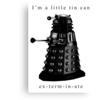 I'm a little tin can. Canvas Print