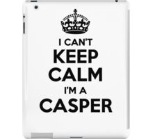 I cant keep calm Im a CASPER iPad Case/Skin