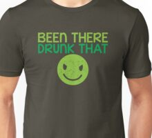 BEEN THERE- DRUNK THAT BTDT Unisex T-Shirt