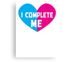 I COMPLETE ME! with half heart pink and blue Canvas Print