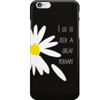 great perhaps iPhone Case/Skin