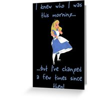 Alice in Wonderland (quote) Greeting Card