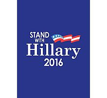 Stand With Hillary Photographic Print