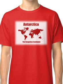 Antarctica The Forgotten Continent 2 Classic T-Shirt