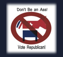 Don't be an Ass!  Vote Republican! T-Shirt