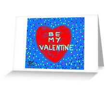 Be My Valentine (card) Greeting Card