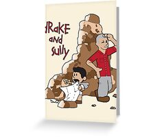 Drake and Sully Greeting Card
