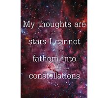 My thoughts are stars I cannot fathom into constellations Photographic Print