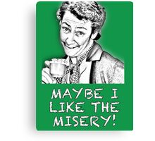 FATHER TED - MRS. DOYLE - MAYBE I LIKE THE MISERY Canvas Print