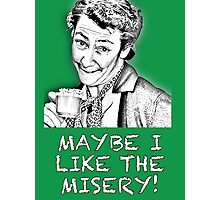 FATHER TED - MRS. DOYLE - MAYBE I LIKE THE MISERY Photographic Print