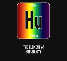 Hu The Element of Hue-Manity Unisex T-Shirt