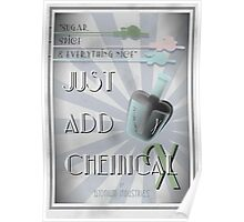Just Add Chemical X Poster