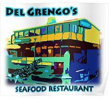 Del Grengo's Seafood Restaurant Dr. Steve Brule Design by SmashBam Poster