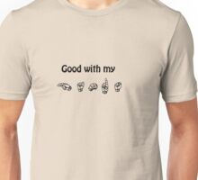Good with my hands Unisex T-Shirt