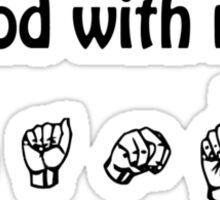 Good with my hands Sticker