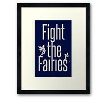 fight the fairies Framed Print